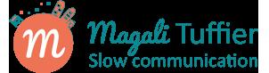 Magali Tuffier – Slow communication